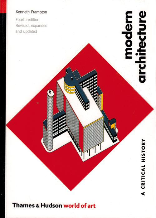 Modern Architecture A Critical History Fourth Edition Revised