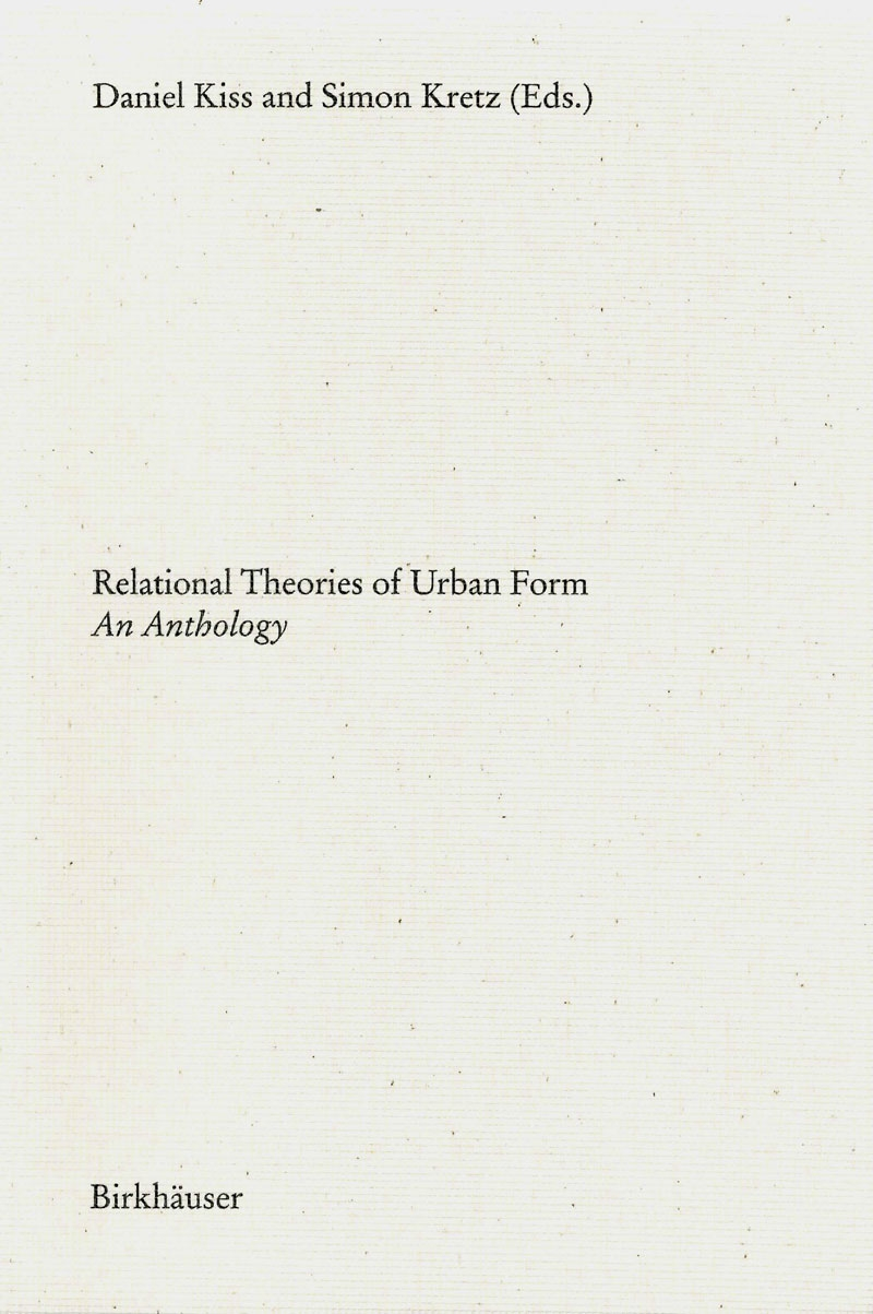 Relational Theories of Urban Form: An Anthology