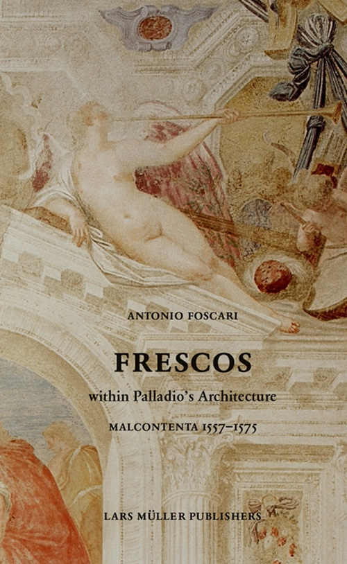 FRESCOS  In the Rooms of Palladio: MALCONTENTA 1557-1575