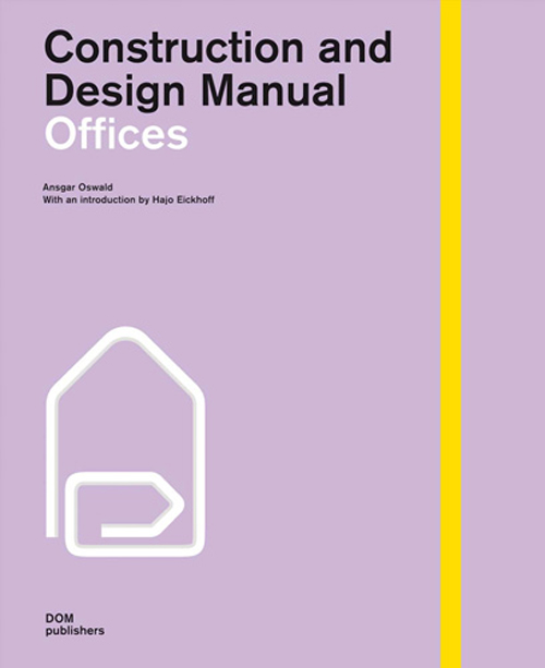 Offices construction and design manual ansgar oswald for Office design handbook