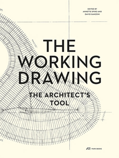 THE WORKING DRAWING The Architects Tool