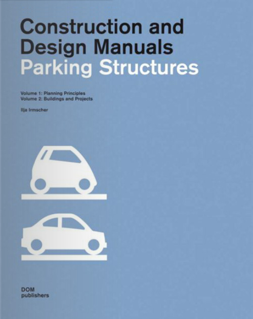 Parking Structures (Construction and Design Manual) Ilja Irmscher