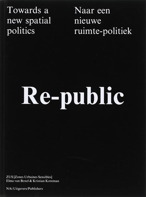 https://www.naibooksellers.nl/media/catalog/product/9/7/9789056626259_re_public_towards_a_new_spatial_politics_500.jpg