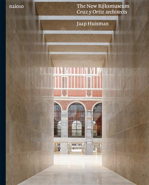 The New Rijksmuseum. Cruz y Ortiz Architects   Jaap Huisman ...