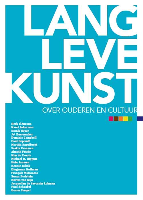 Citaten Over Kunst En Cultuur : Lang leve kunst over ouderen en cultuur jan jaap knol