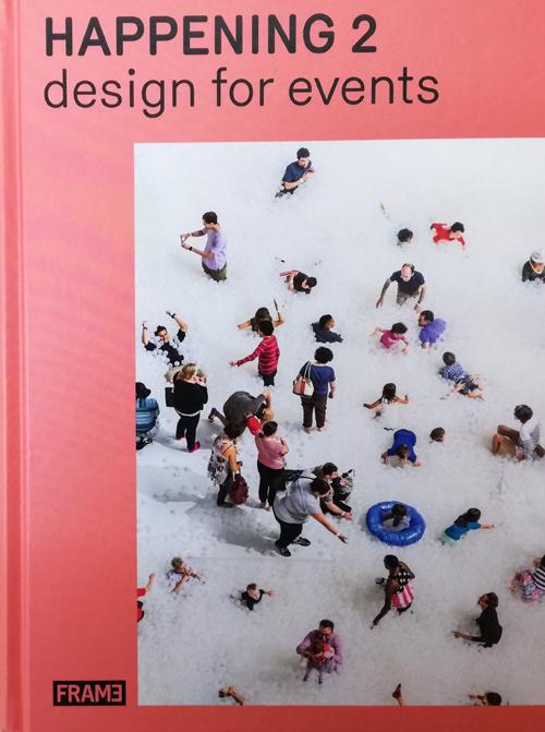 HAPPENING 2. Design for Events | Jeanne Tan, Ana Martins, Matthew Hurst |  9789492311030