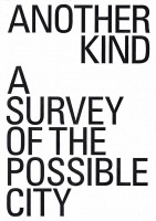 Another Kind. A Survey of the Possible City   David Leventhal, Lee Polisano, PLP Architecture   9781948765640   ACTAR