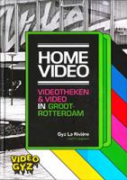 Home video videotheken en video in groot Rotterdam | Gyz La Riviere | 9789462086630 | Nai 010