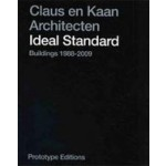 Claus en Kaan Architecten. Ideal Standard Buildings 1988-2009 | Felix Claus, Kees Kaan | 9789490109011