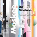 De Moskee. Politieke, architectonische en maatschappelijke transformaties