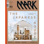 MARK 40. Oct/Nov 2012. The Japanese House | MARK magazine
