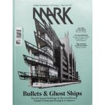 MARK 69. August/September 2017. Bullets &  Ghost Ships | MARK magazine