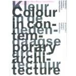 Kleur in de hedendaagse architectuur. projecten, essays, tijdlijn, manifesten | Susanne Komossa, Kees Rouw, Joost Hillen | 9789085065746