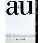 a+u 548. 16:05 BIG + SMALL | a+u magazine