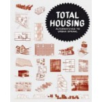TOTAL HOUSING. Alternatives to Sprawl | Tomoko Sakamoto, Irene Hwang, Albert Ferré | 9788496540880