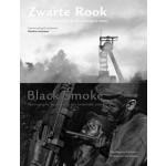 Zwarte Rook - Black Smoke. Fotografie en Steenkool in de Twintigste Eeuw