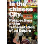 In The Chinese City. Perspectives on the Transmutations of an Empire | Frédéric Edelmann | 9788496954496