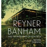 Reyner Banham and the Paradoxes of High Tech | Todd Gannon | 9781606065303
