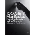 100 Artists' Manifestos. From the Futurists to the Stuckists | Alex Danchev | 9780141191799