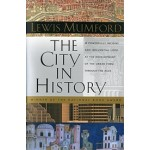 The City in History. Its Origins, its Transformations, and its Prospects | Lewis Mumford | 9780156180351