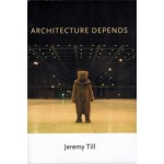 Architecture Depends (hardcover edition) | Jeremy Till | 9780262012539