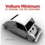 Voiture Minimum. Le Corbusier and the Automobile | Antonio Amado | 9780262015363