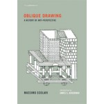 Oblique Drawing. A History of Anti-Perspective | Massimo Scolari | 9780262017749