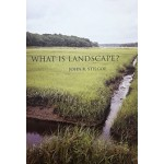 What Is Landscape? John Stilgoe | MIT Press | 9780262029896