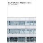 Maintenance Architecture | Hilary Sample | 9780262034975
