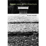 Japan-Ness in Architecture (paperback edition) | Arata Isozaki, Sabu Kohso (translation) | 9780262516051