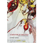 A Question of Qualities. Essays in Architecture | Jeffrey Kipnis | 9780262519557