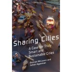 Sharing Cities. A Case for Truly Smart and Sustainable Cities (paperback edition) | Duncan McLaren, Julian Agyeman | 9780262533713
