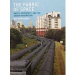 The Fabric of Space water, modernity, an the urban imagination | MIT Press | 9780262533720
