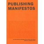 Publishing Manifestos. An International Anthology from Artists and Writers | Michalis Pichler | 9780262537186 | MIT Press