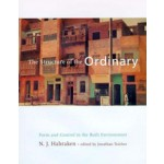 The Structure of the Ordinary. Form and Control in the Built Environment | N.J. Habraken | 9780262581950