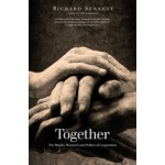 together | the rituals pleasures and politics of cooperation | Richard Sennett | Yale University Press | 9780300188288