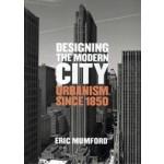 Designing the Modern City. Urbanism Since 1850 | Eric Mumford | 9780300207729