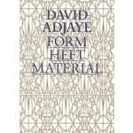 David Adjaye. Form, Heft, Material
