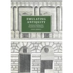Emulating Antiquity. Renaissance Buildings from Brunelleschi to Michelangelo | David Hemsoll | 9780300225761 | Yale University Press