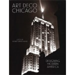 Art Deco Chicago. Designing Modern America | Bob Bruegmann | 9780300229936 | Chicago Art Deco Society