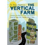 The Vertical Farm. Feeding the World in the 21st Century | Dickson Despommier | 9780312610692