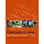 Courtyard Housing. Past, Present and Future | Brian Edwards, Magda Sibley, Mohammad Hakmi, Peter Land | 9780415262729