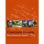 Courtyard Housing. Past, Present and Future | Brian Edwards, Magda Sibley, Mohammad Hakmi, Peter Land | 9780415262729