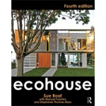 Ecohouse (4th Edition) | Sue Roaf, Manuel Fuentes, Stephanie Thomas-Rees | 9780415526777