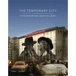 The Temporary City | Peter Bishop, Lesley Williams | 9780415670562