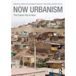NOW URBANISM. The Future City is Here | Jeffrey Hou, Benjamin Spencer, Thaisa Way, Ken Yocom | 9780415717861