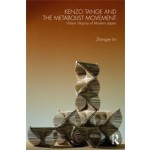 Kenzo Tange and the Metabolist Movement. Urban Utopias of Modern Japan | Zhongjie Lin | 9780415776608