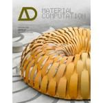 AD 216. Material Computation. Higher Integration in Morphogenetic Design