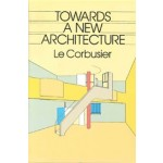 Towards a New Architecture | Le Corbusier | ISBN9780486250236 | Dover Publications