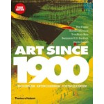 ART SINCE 1900. Modernism · Antimodernism · Postmodernism | Hal Foster, Rosalind Krauss, Yve-Alain Bois, Benjamin H.D. Buchloh, David Joselit | 9780500239537